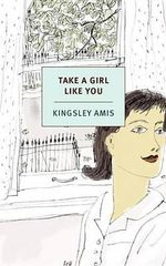 Take a Girl Like You : Nyrb Classics - Kingsley Amis