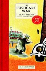 The Pushcart War : 50th Anniversary Edition - Jean Merrill