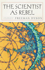 The Scientist as Rebel - Freeman J. Dyson