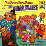 Berenstain Bears Get the Gimmies, The - Stan Berenstain