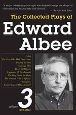 The Collected Plays of Edward Albee, Volume 3 : 1979-2003 - Edward Albee