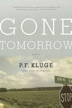 Gone Tomorrow - P F Kluge