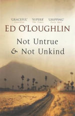 Not Untrue & Not Unkind - Ed O'Loughlin