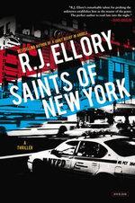 Saints of New York : A Novel - R J Ellory