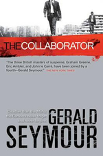 The Collaborator : A Thriller - Gerald Seymour
