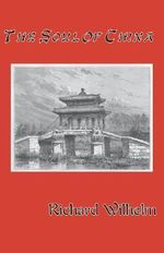 The Soul of China - Richard Wilhelm