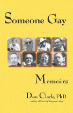Someone Gay : Memoirs - Don Clark