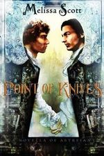 Point of Knives : A Novella of Astreiant - Melissa Scott