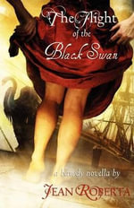 The Flight of the Black Swan : a Bawdy Novella - Jean Roberta