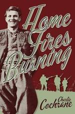 Home Fires Burning - Charlie Cochrane