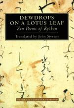 Dewdrops On A Lotus Leaf :  Zen Poems of Ryokan - Ryokan