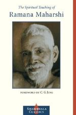 The Spiritual Teachings of Ramana Maharshi - Maharshi Ramana