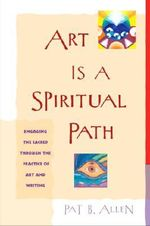 Art is a Spiritual Path - Pat B. Allen