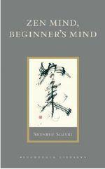ZEN Mind, Beginner's Mind - Shunryu Suzuki-roshi