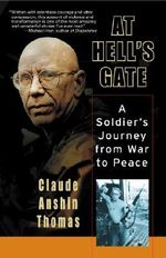 At Hell's Gate : A Soldier's Journey from War to Peace - Claude Anshin Thomas