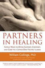Partners In Healing : Simple Ways to Offer Support, Comfort, and Care to a Loved One Facing Illness - William Collinge