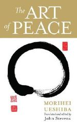 Art of Peace : Mass - Morihei Ueshiba