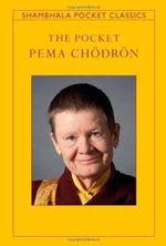 The Pocket Pema Chodron : Shambhala Pocket Classics - Pema Chodron