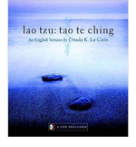 Lao Tzu: Tao Te Ching : A Book About the Way and the Power of the Way - Ursula K. Le Guin