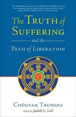 The Truth of Suffering and the Path of Liberation - Chogyam Trungpa