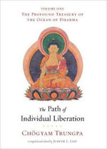 The Path of Individual Liberation : The Profound Treasury of the Ocean of Dharma, Volume One - Chogyam Trungpa