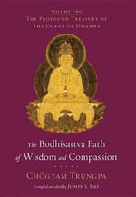 The Bodhisattva Path of Wisdom and Compassion : The Profound Treasury of the Ocean of Dharma, Volume Two - Chogyam Trungpa