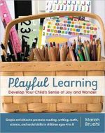 Playful Learning : Develop Your Child's Sense of Joy and Wonder - Mariah Bruehl