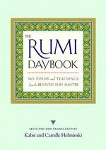 The Rumi Daybook : 365 Poems and Teachings from the Beloved Sufi Master - Kabir Helminski