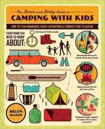 The Down and Dirty Guide to Camping with Kids : How to Plan Memorable Family Adventures and Connect Kids to Nature - Helen Olsson