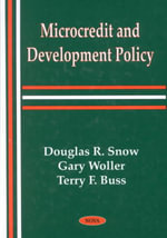 Microcredit and Development Policy : An Anthropological Study of Grameen Bank Lending - Douglas R. Snow