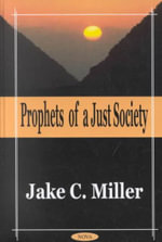 Prophets of a Just Society - Jake C. Miller