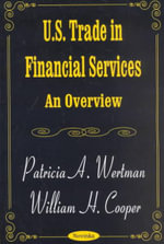 U. S. Trade in Financial Services : An Overview :  An Overview - Patricia A. Wertman