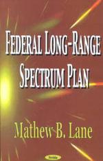Federal Long-Range Spectrum Plan - Matthew B. Lane