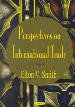 Perspectives on International Trade - Elton V. Smith