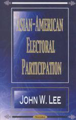 Asian-American Electoral Participation - John W. Lee