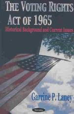 The Voting Rights Act of 1965 : Historical Background and Current Issues :  Historical Background and Current Issues - Garrine P. Laney
