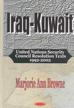 Iraq-Kuwait : UN Security Council Resolutions Texts 1992-2002 :  UN Security Council Resolutions Texts 1992-2002 - Marjorie Ann Browne