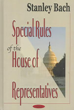 Special Rules of the House of Representatives - Stanley Bach