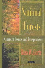 National Forests : Current Issues and Perspectives :  Current Issues and Perspectives - Ross W. Gorte