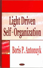 Light Driven Self-Organization - Boris P. Antonuyk
