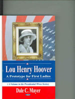 Lou Henry Hoover : A Prototype for First Ladies :  A Prototype for First Ladies - Dale C. Mayer