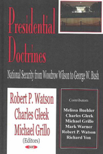 Presidential Doctrines : National Security from Woodrow Wilson to George W. Bush :  National Security from Woodrow Wilson to George W. Bush