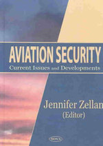 Aviation Security : Current Issues and Developments :  Current Issues and Developments