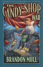 The Candy Shop War : The Candy Shop War Series : Book 1 - Brandon Mull