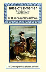 Tales of Horsemen - Robert Cunninghame Graham