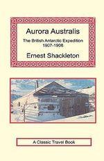 Aurora Australis - Ernest Shackleton