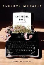 Conjugal Love - Alberto Moravia