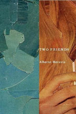 Two Friends - Alberto Moravia