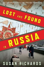 Lost and Found in Russia : Lives in the Post-Soviet Landscape - Susan Richards