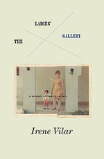 The Ladies Gallery : A Memoir of Family Secrets - Gregory Rabassa